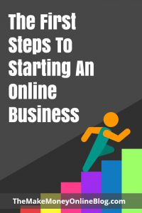 first steps to starting an online business