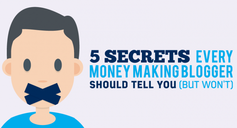 secrets every money making blogger should tell you
