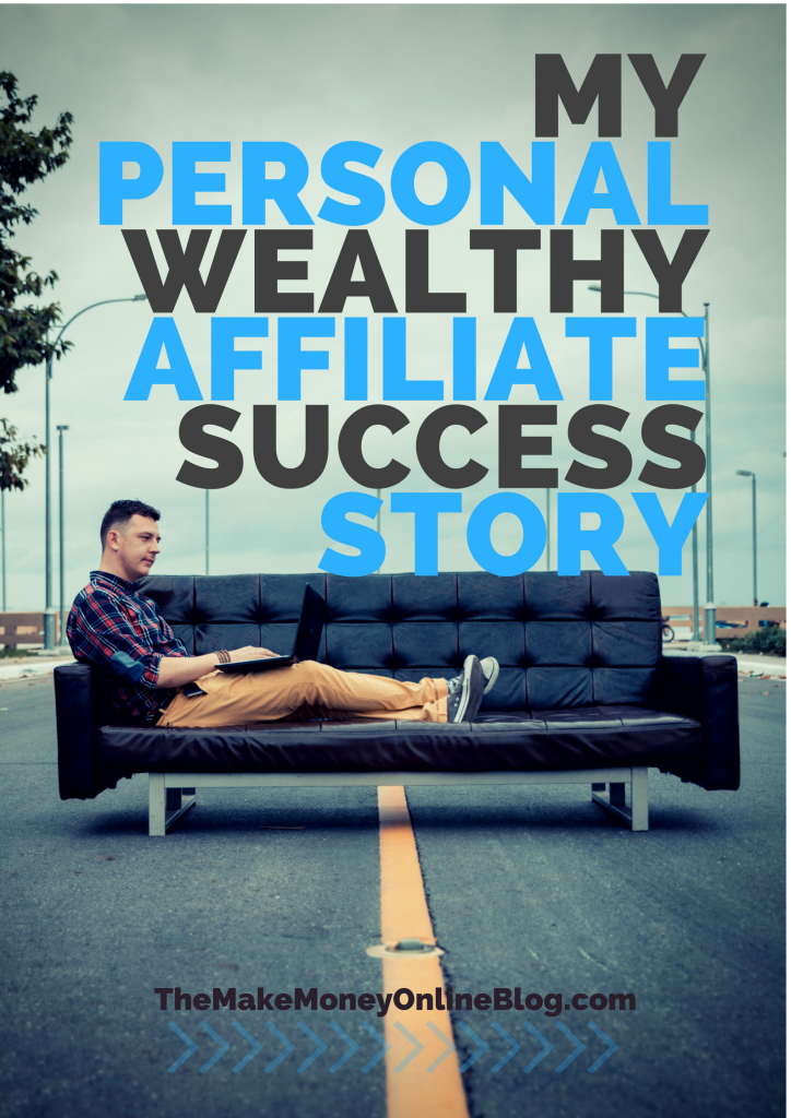 My Wealthy Affiliate Success Story