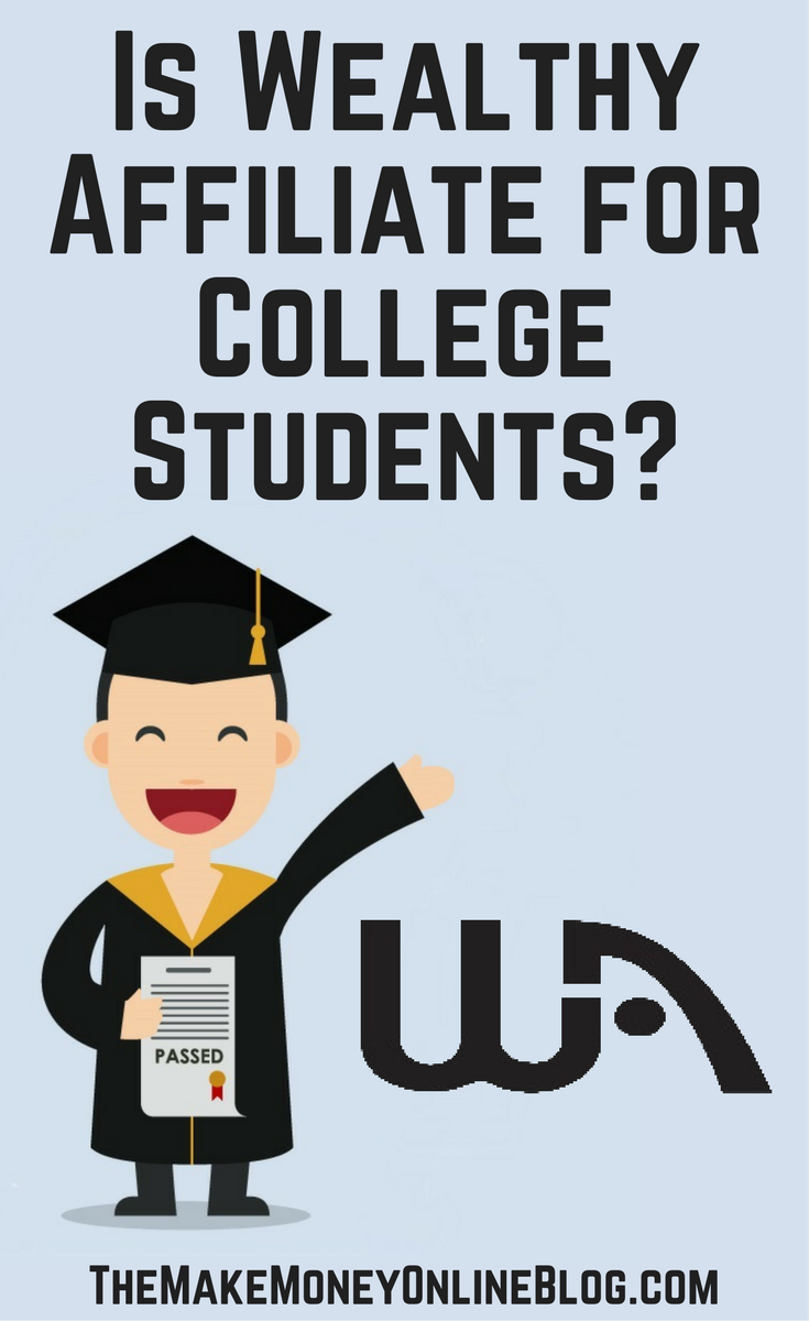 Is Wealthy Affiliate for College Students
