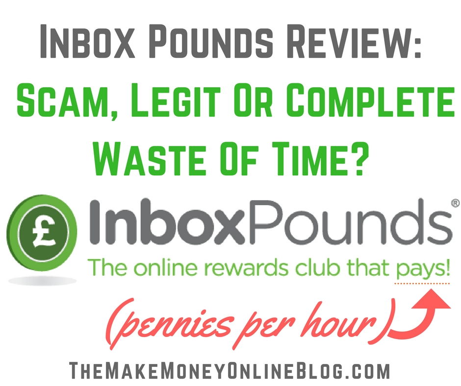 Bigspot Com Reviews >> Inbox Pounds Review - Scam, Legit Or Complete Waste of Time?