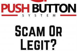 Is The Push Button System a Scam