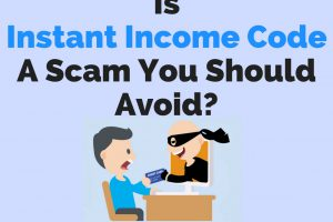 is instant income code a scam or legit