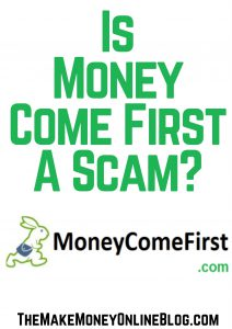 is money come first a scam