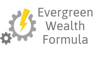 evergreen wealth formula