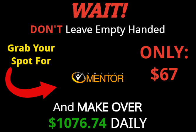 how much is greedy mentor