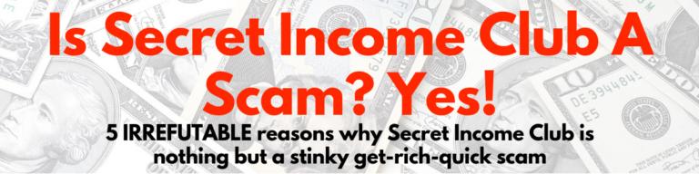 is secret income club a scam review