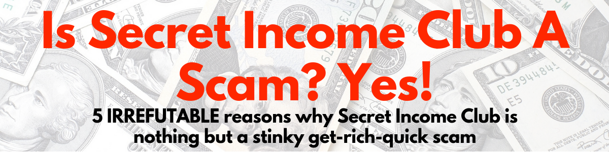 is secret income club a scam review