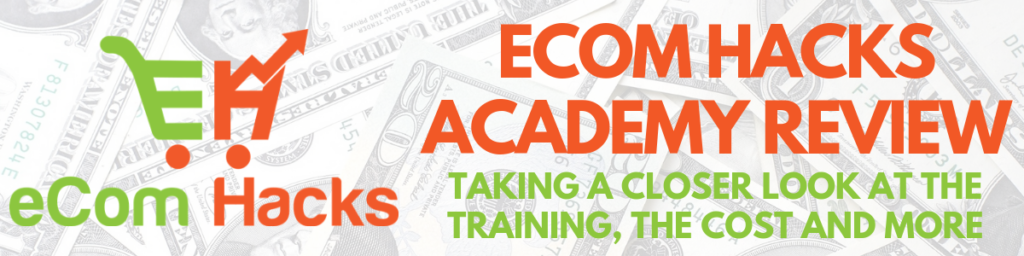 Ecom Hacks Academy Review