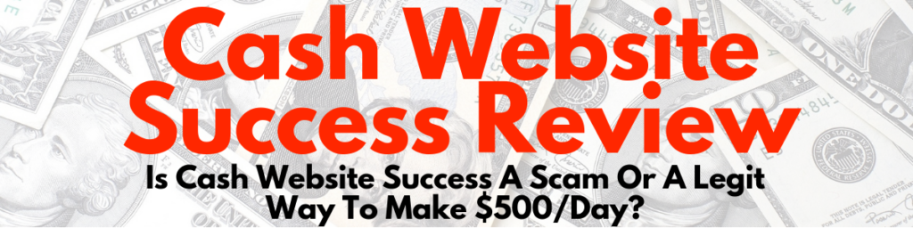 is cash website success a scam review