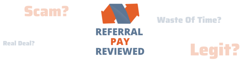 Referral Pay Review Scam Or Legit