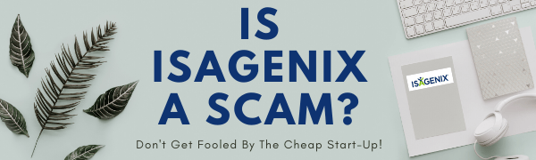 Is Isagenix A Scam