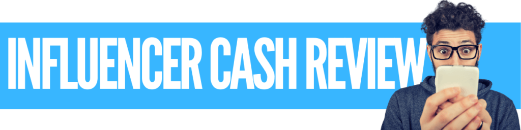 What Is Influencer Cash A Scam Or Legit Review