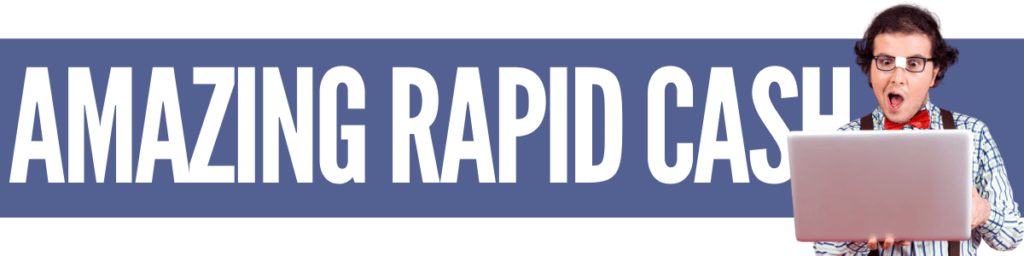 Amazing Rapid Cash Review