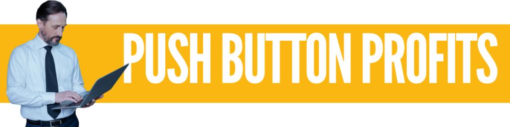 Push Button Profits Review