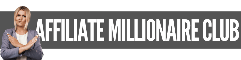 Is Affiliate Millionaire Club A Scam Review