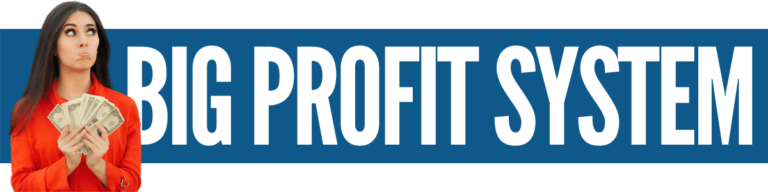 Is The Big Profit System A Scam Review