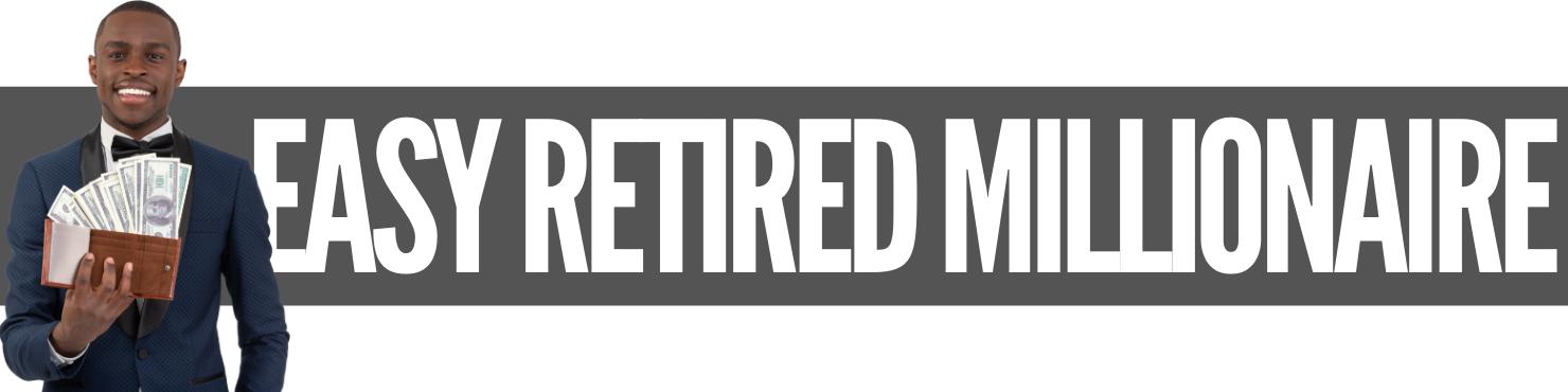 Easy Retired Millionaire Review Scam Or Legit