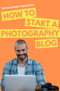 How To Start A Photography Blog A Complete Guide